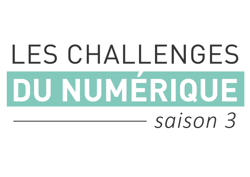 Les Challenges du Numérique - saison 3